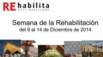 Semana de la Rehabilitación en Barcelona del 9 al 14 de Diciembre